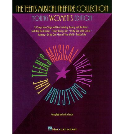 The Teen's Musical Theatre Collection : Young Women's Edition
