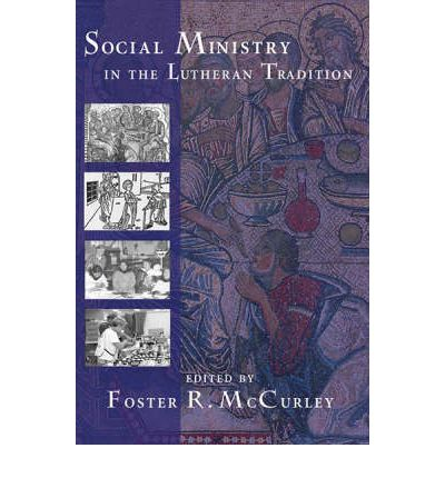 Social Ministry in the Lutheran Tradition