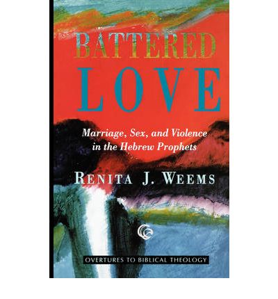the thesis on the women in battered love by renita weems Home » browse » books » book details, battered love: marriage, sex, and violence in  battered love: marriage, sex, and violence in the hebrew prophets by renita j weems.