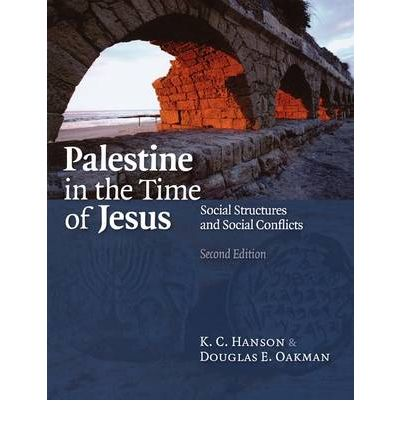 Palestine in the Time of Jesus : Social Structures and Social Contexts