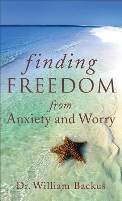 PDF-eBook kostenlos herunterladen Finding Freedom from Anxiety and Worry by William Backus PDF