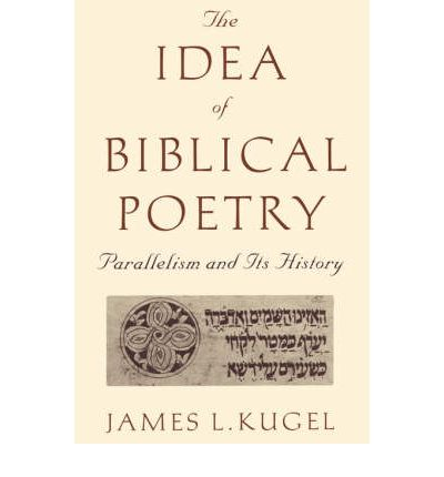The Idea of Biblical Poetry: Parallelism and Its History