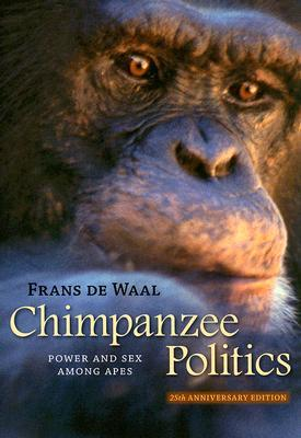 Chimpanzee Politics : Power and Sex Among Apes