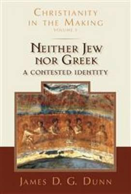 Neither Jew nor Greek : A Contested Identity