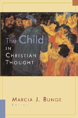 The Child in Christian Thought and Practice