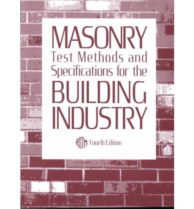 Masonry Test Methods and Specifications for the Building Industry