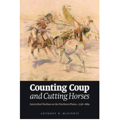 Counting Coup and Cutting Horses : Anthony McGinnis ...
