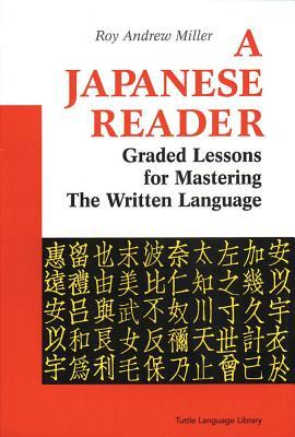 A Japanese Reader: Graded Lessons in the Modern Language