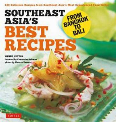 Southeast asias best recipes wendy hutton 9780804844130 forumfinder Gallery