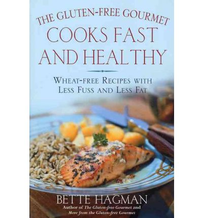 The Gluten-Free Gourmet Cooks Fast and Healthy : Wheat-Free Recipes with Less Fuss and Less Fat