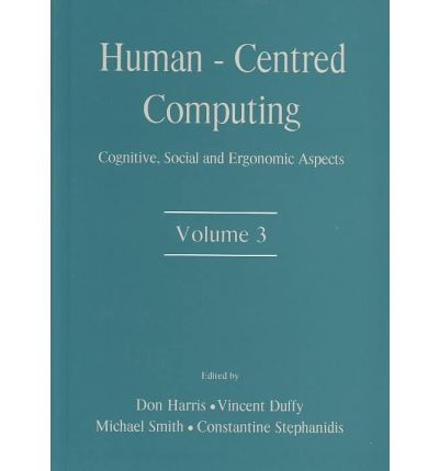 Human-Centered Computing: Cognitive, Social and Ergonomic Aspects Vol 3 : Cognitive, Social, and Ergonomic Aspects