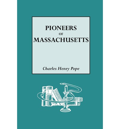 Libri gratis online gratis senza download The Pioneers of Massachusetts, 1620-1650. a Descriptive List, Drawn from Records of the Colonies, Towns and Churches 9780806307749 in italiano PDF FB2 iBook by Charles H Pope