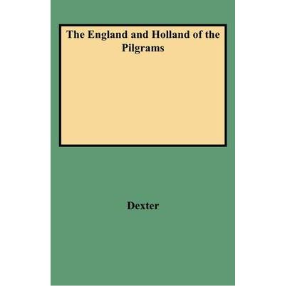 The England and Holland of the Pilgrams