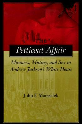 A discussion on the margaret eaton affair in book the petticoat affair by john f marszalek