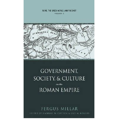 Rome, the Greek World, and the East: Government, Society, and Culture in the Roman Empire v. 2
