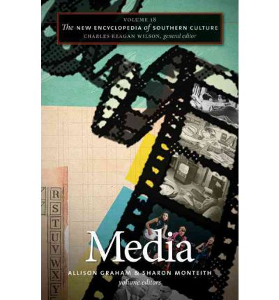 The New Encyclopedia of Southern Culture: Media Volume 18