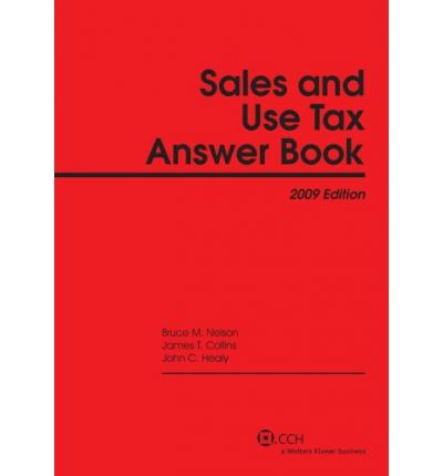 Sales and Use Tax Answer Book (2009)