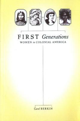First generations : women in colonial America