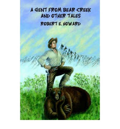 A Gent from Bear Creek and Other Tales