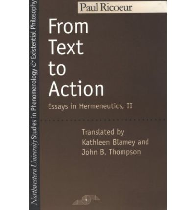 from text to action essays in hermeneutics ii From text to action is an essential companion to the now classic the conflict from text to action: essays in hermeneutics, ii volume 2 of essays in hermeneutics.