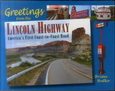 Books download ipad free Greetings from the Lincoln Highway : Americas First Coast-to-Coast Road by Brian A. Butko 9780811701280 en español PDF ePub MOBI