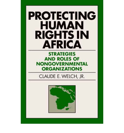 Protecting Human Rights In Africa Claude E Welch 9780812217803