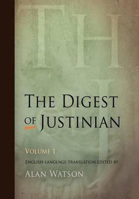 The Digest of Justinian: v. 1