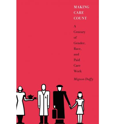 EBook lesen Making Care Count : A Century of Gender, Race and Paid Care Work PDF 0813549612