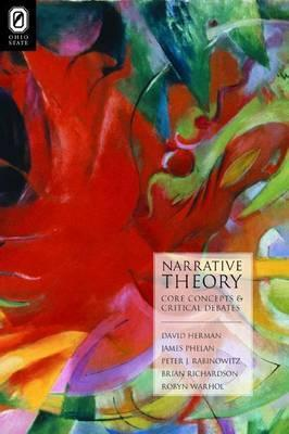 Narrative Theory : Core Concepts and Critical Debates