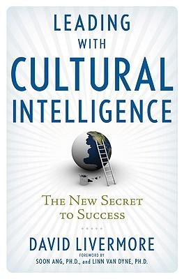 Leading with Cultural Intelligence : The New Secret to Success