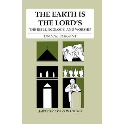 The Earth is the Lord's : Bible, Ecology and Worship