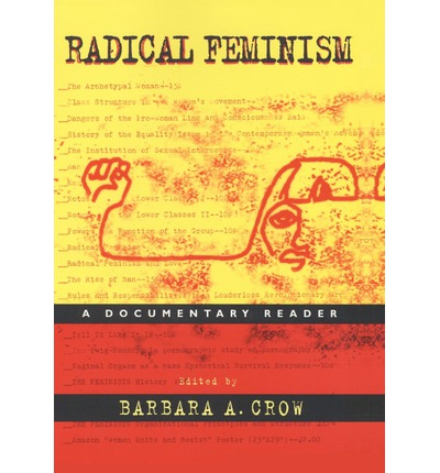 radical feminism Radical feminism opposes prostitution on the grounds that it degrades women and furthers the power politics of the male gender.