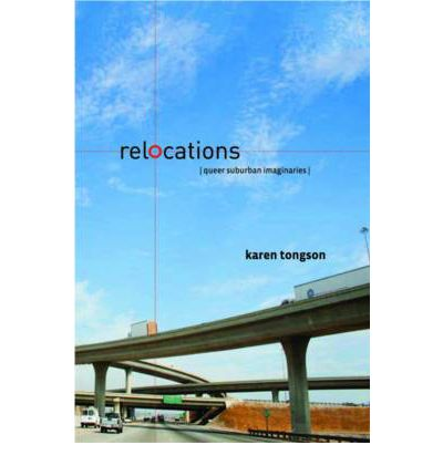 Relocations : Queer Suburban Imaginaries