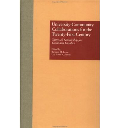 University-community Collaborations for the Twenty-first Century : Outreach Scholarship for Youth and Families
