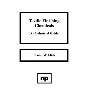 Textile Finishing Chemicals : An Industrial Guide
