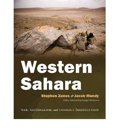 Western Sahara : War, Nationalism, and Conflict Irresolution