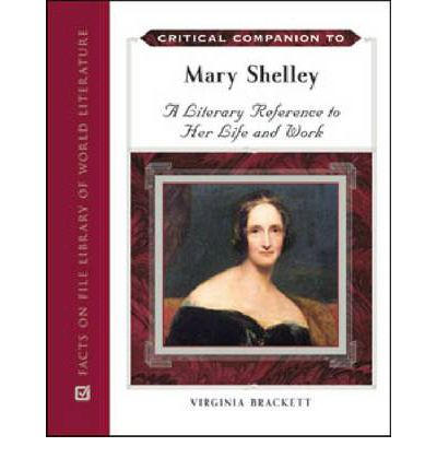 a biography and life work of mary shelley an english novelist Mary shelley's professional life as her husband's editor, a novelist, and a poet began in 1816, in scotland when she began her first novel first of all, while mary shelley visited her family in england, shelley became an acquaintance to the poet percy bysshe shelley, and later became his wife (walling 9) and full time editor.