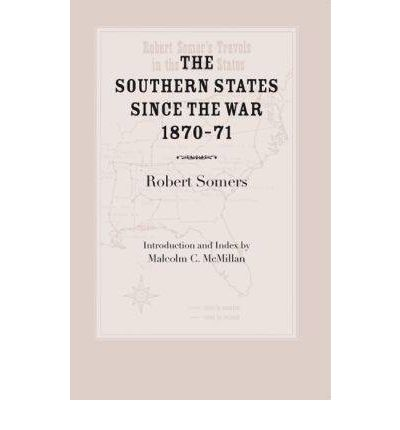 The Southern States Since the War, 1870-71