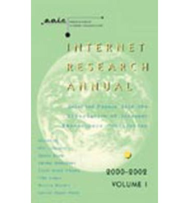 Internet Research Annual: v. 1 : Selected Papers from the Association of Internet Researchers Conferences 2000-2002