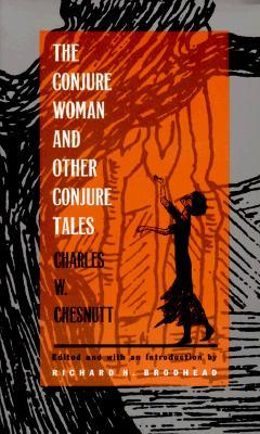 a description of the novel the conjure woman by charles chesnutts Presents literary criticism of the book the conjure woman, a collection of short stories by charles chesnutt, in which the author identifies his contribution to the genre of african american literature.