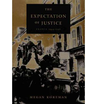The Expectation of Justice : France, 1944-1946