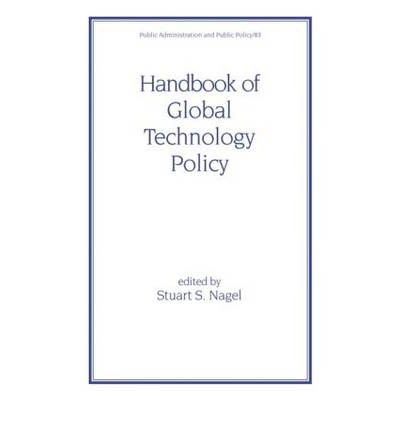 Handbook of Global Technology Policy