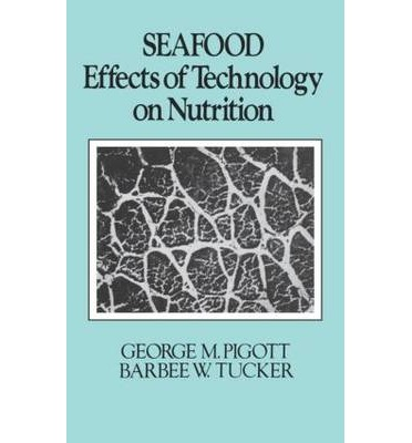 Seafood : Effects of Technology on Nutrition