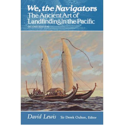 We, the Navigators : The Ancient Art of Landfinding in the Pacific