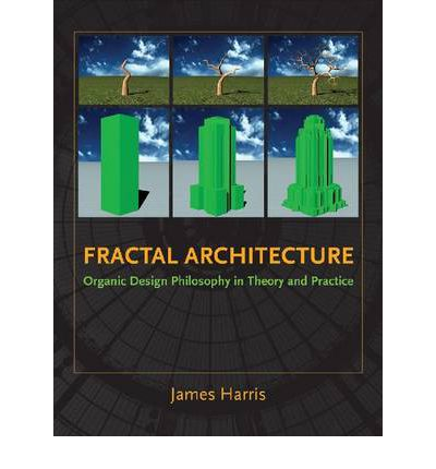 Fractal Architecture : Organic Design Philosophy in Theory and Practice