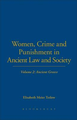 Women, Crime and Punishment in Ancient Law and Society: Ancient Greece v. 2