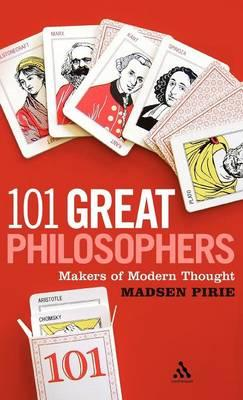 101 Great Philosophers : Makers of Modern Thought