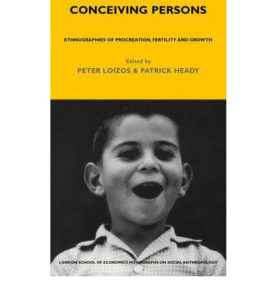 Conceiving Persons : Ethnographies of Procreation, Fertility and Growth