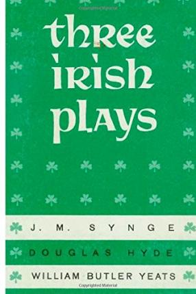 Three Irish Plays  Paperback   Dec 21, 2014  Yeats, William Butler; Hyde, Dou...