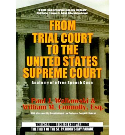 From Trial to the United States Supreme Court - Anatomy of a Free Speech Case...